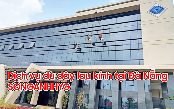 Dịch vụ đu dây lau kính tại Đà Nẵng