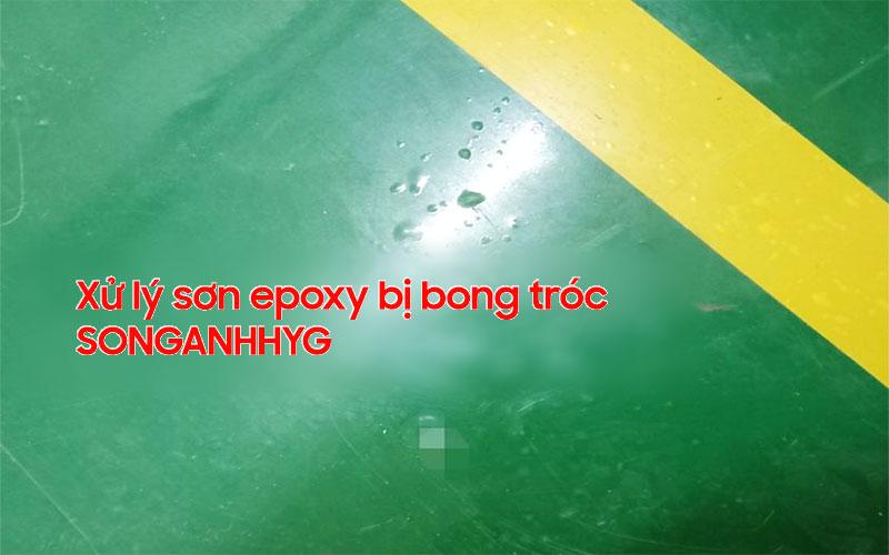 Xử lý triệt để sàn epoxy bị phồng rộp