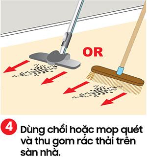 Dùng chổi hoặc móp quét và thu gom rác trên sàn nhà theo một hướng